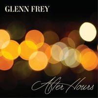 glenn frey after hours